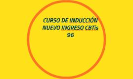 CURSO DE INDUCCION NUEVO INGRESO CBTis 96