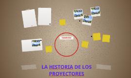 LA HISTORIA DE LOS PROYECTORES