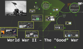 "Copy of World War II – ""The Good War"""