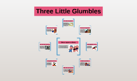 Three Little Glumbles