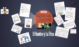 Copy of El Hombre y La Etica