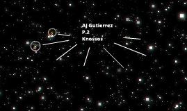 P2. AJ Gutierrez Knossos