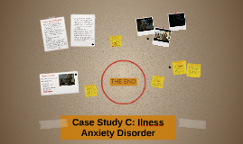Case Study C: Ilness Anxiety Disorder