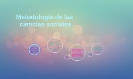 Metodología de las ciencias sociales.