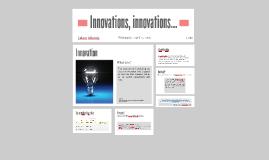 Innovations, innovations...