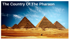 The Country Of The Pharaon