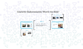 Celebrity Endorsements: Worth the Risk?
