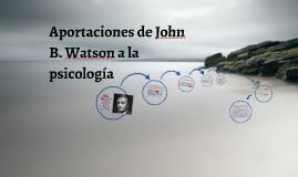 Aportaciones de John Broadus Watson a la psicología