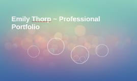 Emily Thorp ~ Professional Portfolio