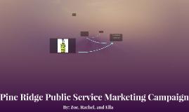Pine Ridge Public Service Marketing Campaign