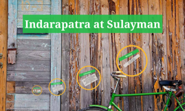 Copy of Copy of Copy of Indarapatra at sulayman