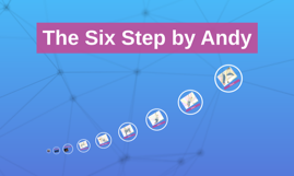 The Six Step by Andy