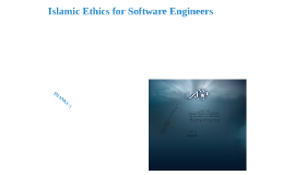 Islamic Ethics for Software Engineers