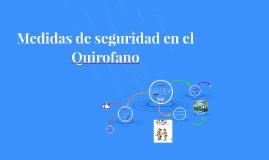 Copy of Medidas de seguridad en el Quirofano