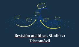 Revisión analítica. Studio 21 Discomóvil