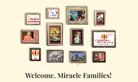 Welcome, Miracle Families!