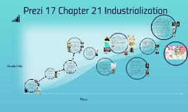 Prezi 17 Chapter 21 Industrialization