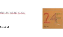 Profa. Dra. Maristela Machado