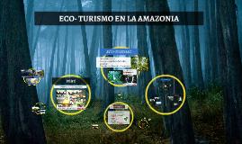 Copy of ECOTURISMO EN LA AMAZONIA