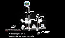 Videojuegos en la educación de la geometría