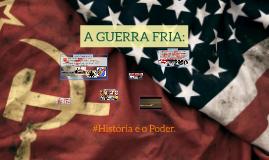 A GUERRA FRIA: