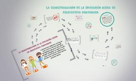 Copy of La transformaciónde la educación mediaen perspectiva compa