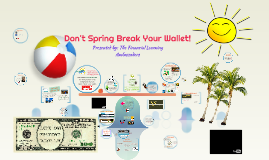 March - Don't Spring Break Your Wallet