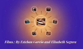 Films.: By Esteban García and Elisabeth Segura