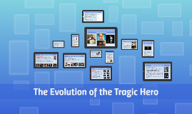 Copy of Evolution of the Tragic Hero