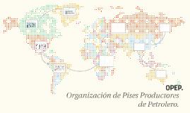 Copy of Que es la OPEP y cuales son sus funciones?