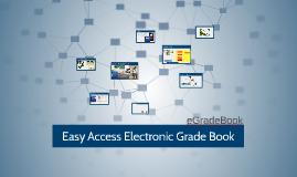 Easy Access Electronic Grade Book