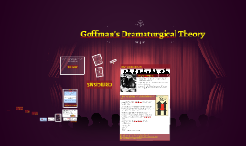 Goffman's Dramaturgical Theory