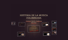 HISTORIA DE LA MUSICA COLOMBIANA