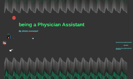 being a Physician Assistant