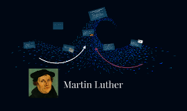 Martin Luther by christine rumbaua on Prezi