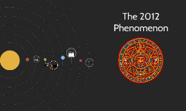 Copy of The 2012 Phenomenon