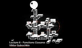 JavaScript. Lecture 6 - Functions Closures. Viktor Gubochkin. ХНУРЭ