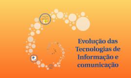 Evolução das tecnologias de informação e comunicação