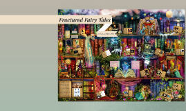 Copy of Fractured Fairy Tales