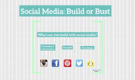 Social Media: Build or Bust