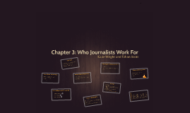 Chapter 3: Who Journalists Work For