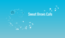 Sweet Brews Cafe