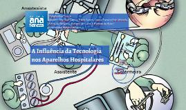 Copy of A Influência da Tecnologia nos Aparelhos Hospitalares
