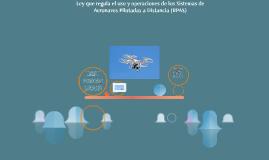 Ley que regula el uso y operaciones de los Sistema de Aerona