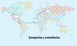 franquicias y subsidiarias