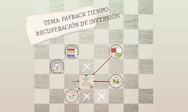 TEMA: PAYBACK TIEMPO RECUPERACIÓN DE INVERSIÓN