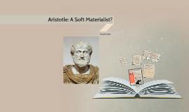 Aristotle: A Soft Materialist?