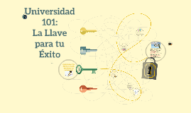 Copy of University 101: The Key to Success- spanish