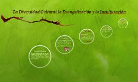 La Diversidad Cultural,la Evangelización y la Inculturación