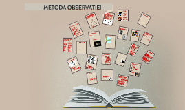 Copy of METODA OBSERVATIEI
